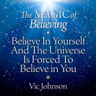 The Magic of Believing by Vic Johnson