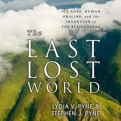 The Last Lost World by Lydia V. Pyne, Stephen J. Pyne