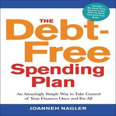 The Debt-Free Spending Plan by JoAnneh Nagler