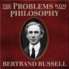 The Problems with Philosophy by Bertrand Russell