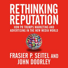 Rethinking Reputation by Fraser P. Seitel, John Doorley