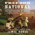 Freedom National by James Oakes