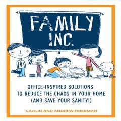 Family, Inc. by Caitlin Friedman, Andrew Friedman
