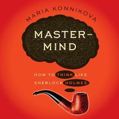 Mastermind by Maria Konnikova