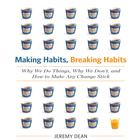 Making Habits, Breaking Habits by Jeremy Dean