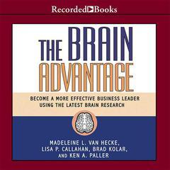The Brain Advantage by Madeleine L. Van Hecke, Lisa P. Callahan, Brad Kolar, Ken A. Paller, PhD