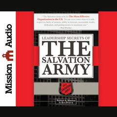 Leadership Secrets of the Salvation Army by Robert Watson, Ben Brown
