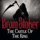 The Castle of the King by Bram Stoker