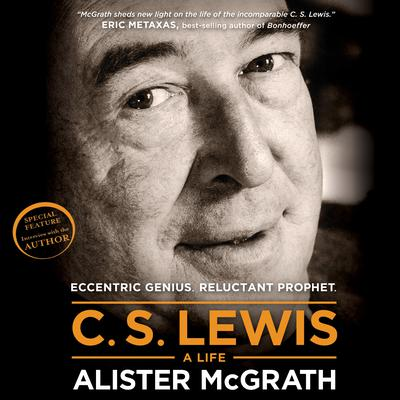 C. S. Lewis—A Life by Alister McGrath