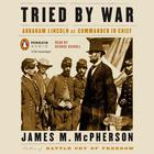 Tried by War by James M. McPherson