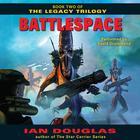 Battlespace by Ian Douglas, William H. Keith