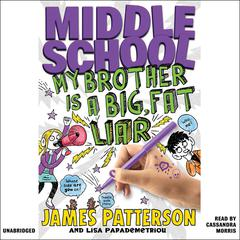 My Brother Is a Big, Fat Liar by James Patterson, Lisa Papademetriou