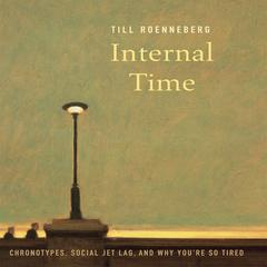Internal Time by Till Roenneberg