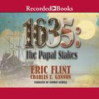 1635:The Papal Stakes by Eric Flint, Charles E. Gannon