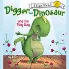 Digger the Dinosaur and the Play Day by Rebecca Dotlich, Rebecca Kai Dotlich
