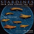 Stardines Swim High across the Sky and Other Poems by Jack Prelutsky