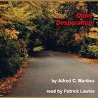 Quiet Desperation by Alfred C. Martino