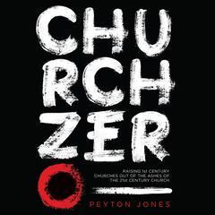 Church Zero by Peyton Jones