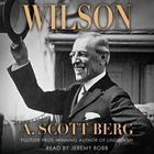 Wilson by A. Scott Berg