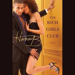 "The Rich Girls' Club by HoneyB, Mary ""HoneyB"" Morrison"