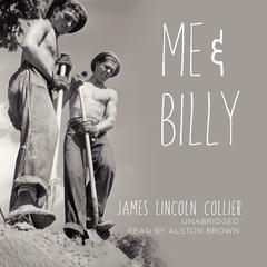 Me and Billy by James Lincoln Collier