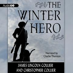 The Winter Hero by James Lincoln Collier, Christopher Collier