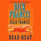 Dead Heat by Dick Francis, Felix Francis