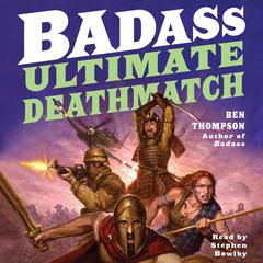 Badass: Ultimate Deathmatch by Ben Thompson