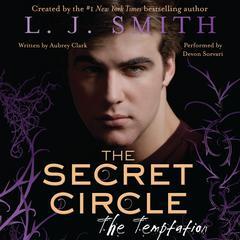 The Secret Circle: The Temptation by L. J. Smith