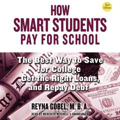 How Smart Students Pay for School, 2nd Edition by Reyna Gobel, MBA