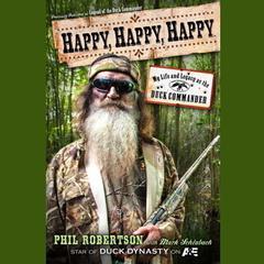 Happy, Happy, Happy by Phil Robertson