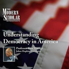 Understanding Democracy in America by Ken Masugi