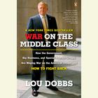 War on the Middle Class by Lou Dobbs