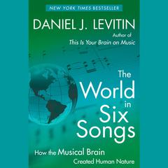 The World in Six Songs by Daniel J. Levitin