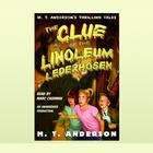 The Clue of the Linoleum Lederhosen by M. T. Anderson
