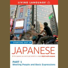 Starting Out in Japanese, Part 1: Meeting People and Basic Expressions by Living Language