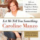 Let Me Tell You Something by Caroline Manzo