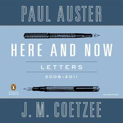 Here and Now by Paul Auster, J. M. Coetzee