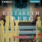 We Are All Welcome Here by Elizabeth Berg
