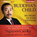 Buddha's Child by Nguyen Cao Ky, Marvin J. Wolf
