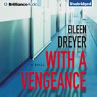 With a Vengeance by Eileen Dreyer