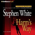 Harm's Way by Stephen White