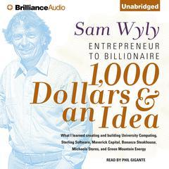 1,000 Dollars and an Idea by Sam Wyly