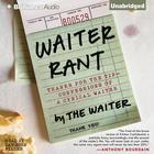 Waiter Rant by Steve Dublanica