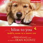 Bliss to You by Dean Koontz, Trixie Koontz