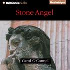Stone Angel by Carol O'Connell, Carol O'Connell