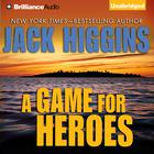 A Game For Heroes by Jack Higgins