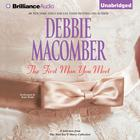 First Man You Meet, The: A Selection from The Man You'll Marry by Debbie Macomber