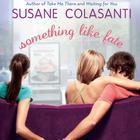 Something Like Fate by Susane Colasanti