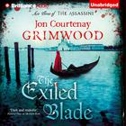 The Exiled Blade by Jon Courtenay Grimwood
